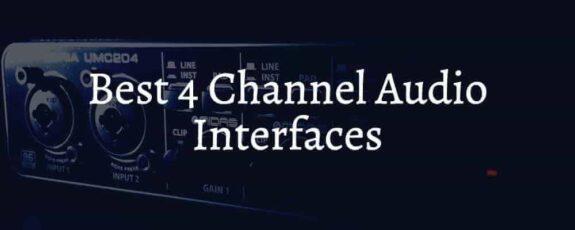 Best 4 Channel Audio Interfaces