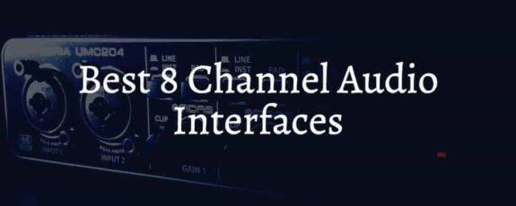Best 8 Channel Audio Interfaces