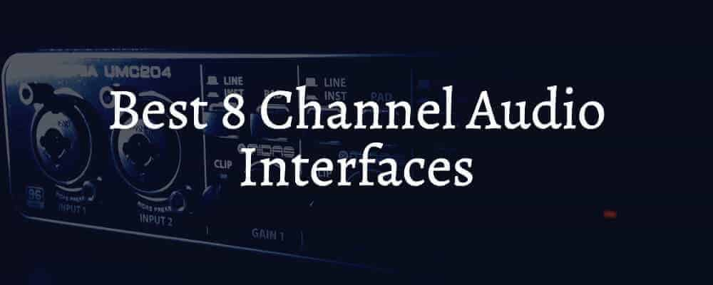 Best 8 Channel Audio Interfaces