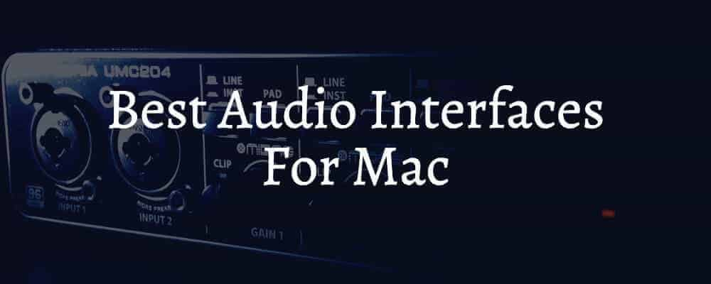 Best Audio Interfaces For Mac
