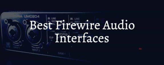 Best Firewire Audio Interfaces On The Market
