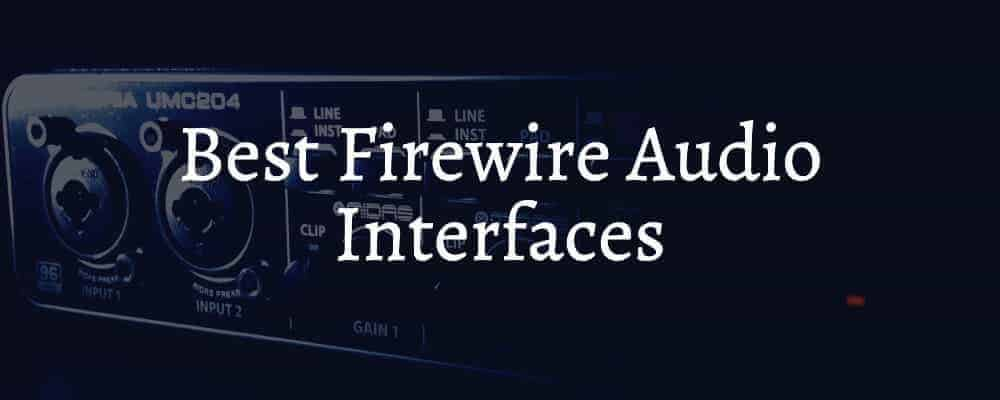 Best Firewire Audio Interfaces