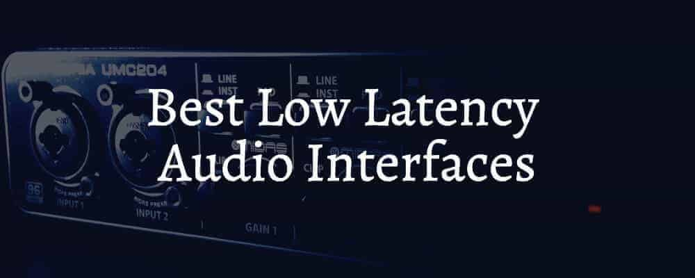 Best Low Latency Audio Interfaces