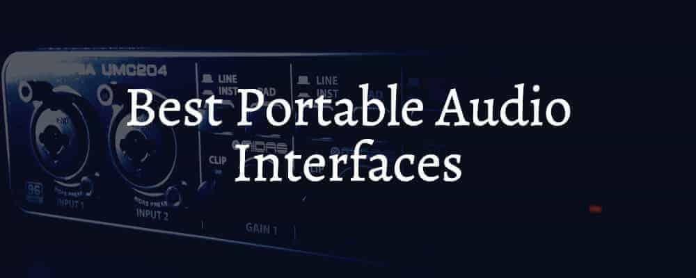 Best Portable Audio Interfaces