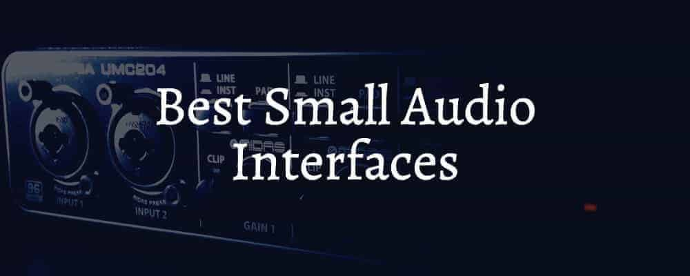 Best Small Audio Interfaces
