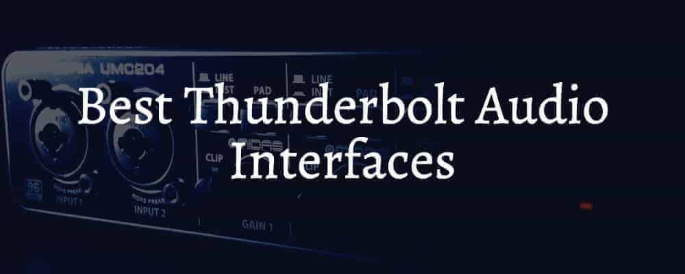 Best Thunderbolt Audio Interfaces