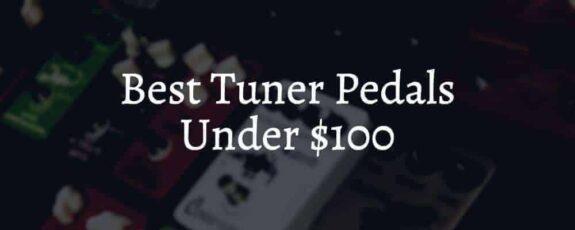 Best Tuner Pedals Under $100