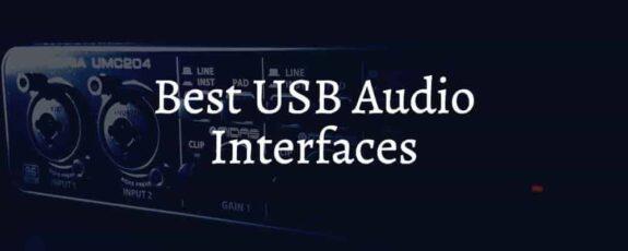 Best USB Audio Interfaces On The Market