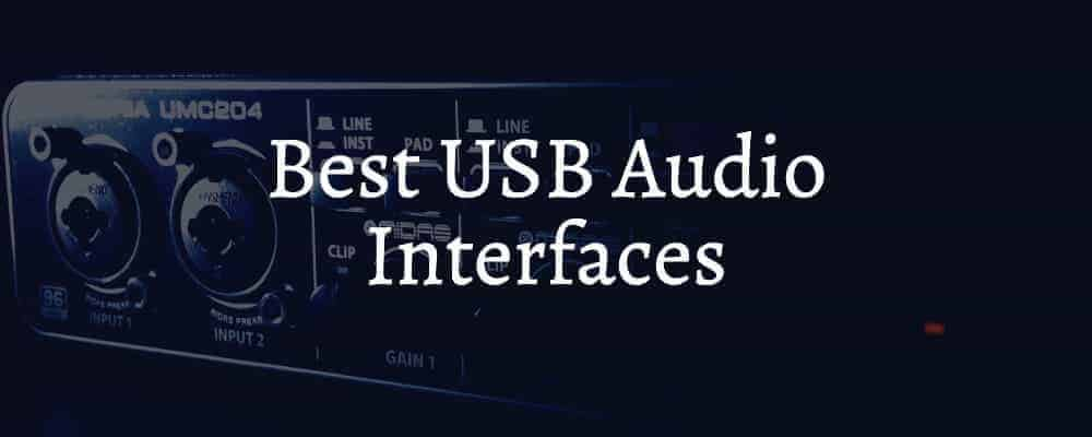 Best USB Audio Interfaces