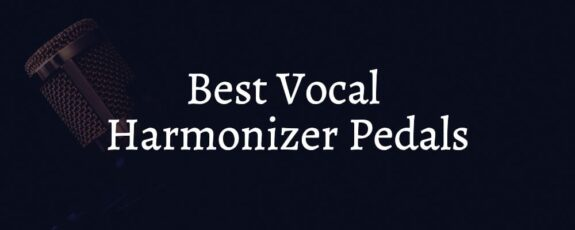 Best Vocal Harmonizer Pedals Available